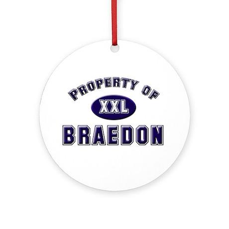 Property of braedon Ornament (Round)