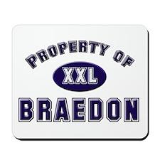 Property of braedon Mousepad