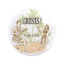 "Crisis hawaiinT-Shirt 3.5"" Button"