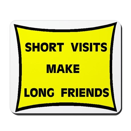 SHORT VISITS Mousepad