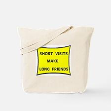 SHORT VISITS Tote Bag