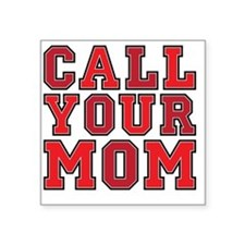 "call your mom pillow Square Sticker 3"" x 3"""