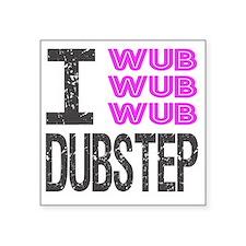 "WUB DUBSTEP_pink_grey.gif Square Sticker 3"" x 3"""