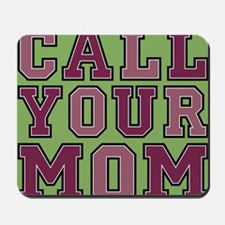 call your mom pillow Mousepad