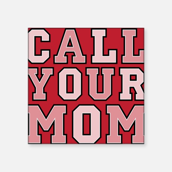 "call your mom pillow Square Sticker 3"" x 3"""