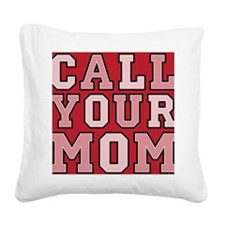 call your mom pillow Square Canvas Pillow