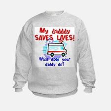 Daddy Saves Lives Ambulance Sweatshirt
