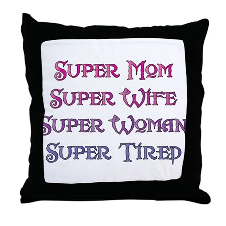 Super Tired Throw Pillow