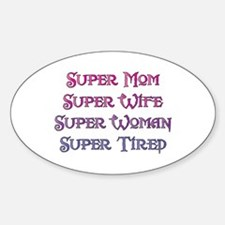 Super Tired Oval Decal