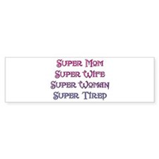 Super Tired Bumper Bumper Sticker