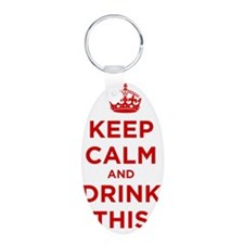 Keep Calm and Drink This Aluminum Oval Keychain