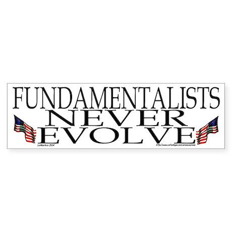 Unevolved Fundamentalists Bumper Sticker