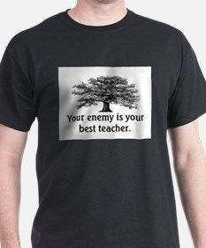 ENEMY IS YOUR TEACHER T-Shirt