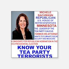"""Michele-Bachmann-Tea-Party- Square Sticker 3"""" x 3"""""""