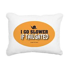 OTG 17 I go slower  Rectangular Canvas Pillow