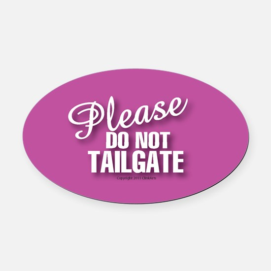 OTG 8 Please dont  Oval Car Magnet