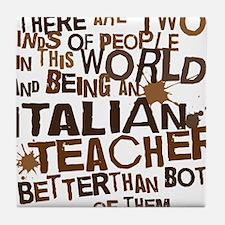 italianteacherbrown Tile Coaster