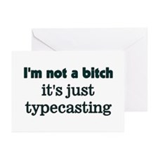 I'm not a bitch, It's Typecas Greeting Cards (Pack