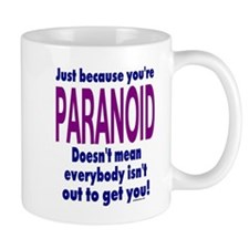 You're Paranoid Mug