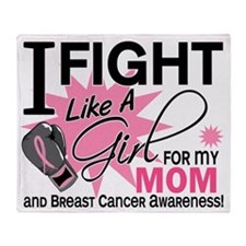 - Fight Like a Girl for Mom BC Throw Blanket
