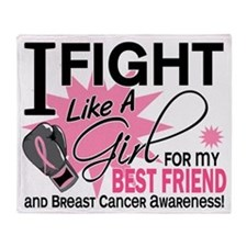 - Fight Like a Girl for Best Friend  Throw Blanket