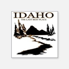 "Idaho the Last best place Square Sticker 3"" x 3"""