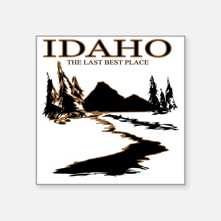 "Idaho the Last best place Square Sticker 3"" x 3"""