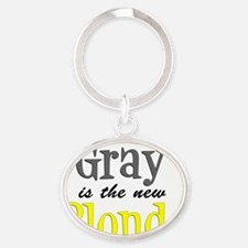 Gray Is The New Blonde Oval Keychain