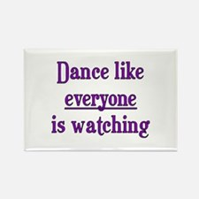 Dance like EVERYONE is watchi Rectangle Magnet