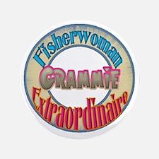 """FISHERWOMAN GRAMMIE 3.5"""" Button"""