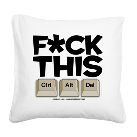 f-ckthis_lightshirt Square Canvas Pillow