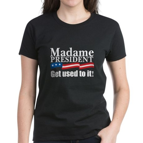 MADAME PRESIDENT Women's Dark T-Shirt