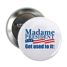 MADAME PRESIDENT Button