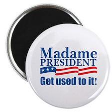 MADAME PRESIDENT Magnet