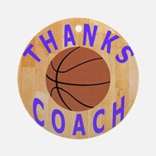 Thanks Basketball Coach Unique Gift Round Ornament