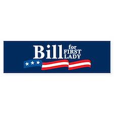 BILL FOR FIRST LADY Bumper Car Car Sticker
