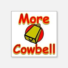 """Cowbell Square Sticker 3"""" x 3"""""""