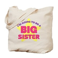Im Going To Be A Big Sister Tote Bag