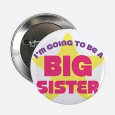 """Im Going To Be A Big Sister 2.25"""" Button"""