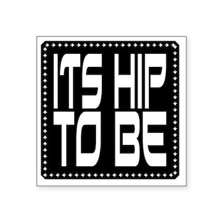 "hiptobesquare-2000x2000 Square Sticker 3"" x 3"""