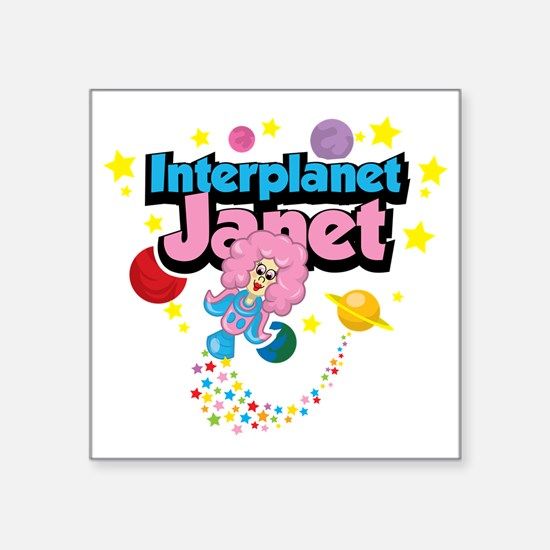 "Interplanet-Janet Square Sticker 3"" x 3"""