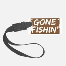 gone fishin Luggage Tag