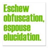 Eschew obfuscation Square Car Magnets