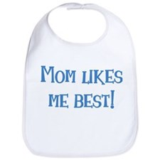 Mom Likes Me Best! Bib