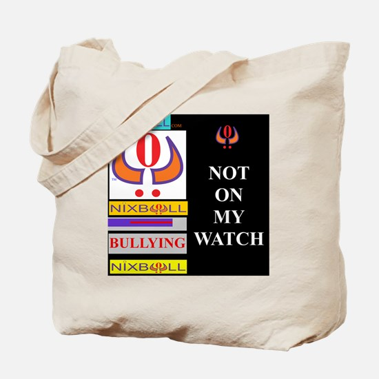 NOT ON MY WATCH 1 Tote Bag