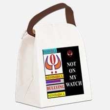 NOT ON MY WATCH 1 Canvas Lunch Bag