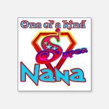 """Super Nana Square Sticker 3"""" x 3"""""""