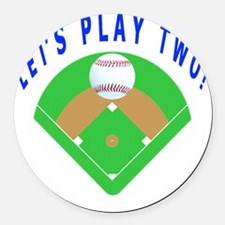 Lets Play Two Baseball T-Shirts a Round Car Magnet