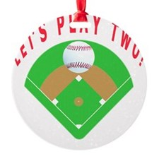 Lets Play Two Baseball T-Shirts and Ornament