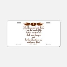 John 6 35 Wheat Aluminum License Plate